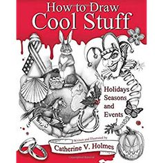 How to Draw Cool Stuff: Holidays, Seasons and Events is a step-by-step drawing guide that illustrates popular celebrations, holidays and events for your drawing Book Drawing, Drawing Practice, Drawing Guide, Cool Stuff, Shading Techniques, Sisters Art, Christmas Drawing, Halloween Christmas, Christmas 2017