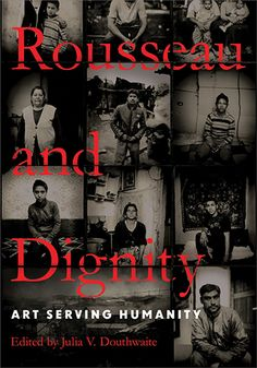 Rousseau and Dignity #NDPress #ndpress #books #read #JulieaDouthwaite #Rousseau #art #humanity #philosophy #humanrights
