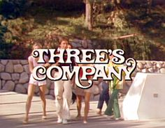 Threes Company - I still watch the repeats one of my fav. shows till this day. john ritter is so funny in this show :) fine talented actor who's missed