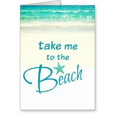 Take me to the beach! http://www.beachblissdesigns.com/2015/08/take-me-to-beach-print-card.html