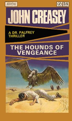 The Hounds of Vengeance by John Creasey