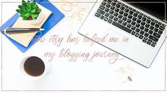 Zoya & Designs: How Etsy Has Helped Me In My Blogging Journey