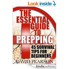Amazon.com: The Essential Guide To Prepping : 45 Survival Tips For Beginners eBook: David Pearson: Kindle Store