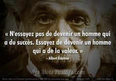 « N'essayez pas de devenir un homme qui a du succès. Essayez de devenir un homme qui a de la valeur. » – Albert Einstein. #citation #citationdujour #proverbe #quote #frenchquote #pensées #phrases #french #français