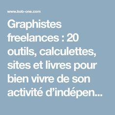 Graphistes freelances : 20 outils, calculettes, sites et livres pour bien vivre de son activité d'indépendant | KobOne