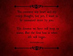 You consume my heart.