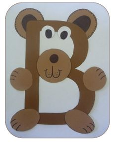 B is for Bear! -  Cute Ways To Teach Your Children The Alphabet While Teaching Them Words That Start With The Letter.