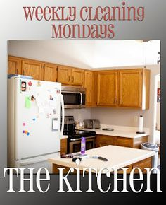 Weekly Cleaning: Mondays -- the Kitchen What I do in my kitchen each week to make sure it gets clean and I can enjoy the more fun parts of my life!