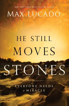 Amazon.com: He Still Moves Stones (The Bestseller Collection) eBook: Max Lucado: Kindle Store