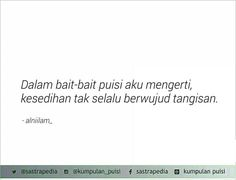 Sajak by Alniilam Hurt Quotes, Poem Quotes, Strong Quotes, Qoutes, Poems, Broken Heart Quotes, Wonder Quotes, Poetry Poem, Quotes Indonesia