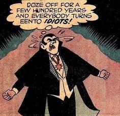 Poor Dracula lol but so true