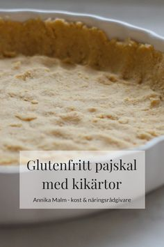 Glutenfritt pajskal baserat på kikärtor - Clean Eating by Annika Gourmet Recipes, Vegetarian Recipes, Healthy Recipes, Foods With Gluten, I Foods, Food Inspiration, Food Print, Clean Eating, Good Food