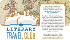 Literary Travel Club - The Carmel Clay Public Library Foundation invites you to join its first-ever literary tour, September 18-26, 2018, to England! Tour Bath, Oxford, Stratford-Upon-Avon, and London, exploring such notable literary destinations as Jane Austen's House Museum, Beatrix Potter's Tailor of gloucester museum and shop, Shakespeare's home and theatre and more.