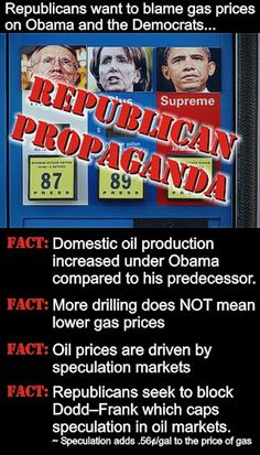 Republican Propaganda about gas prices and the facts - Republicans want to blame gas prices on Obama