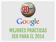 TOP 10 MEJORES PRÁCTICAS DE SEO EN EL 2014: ¿Implementando SEO? Lea el TOP TEN de recomendaciones que todo dueño de sitio web debe conocer en el 2014 para elevar su ranking en los resultados de Google.