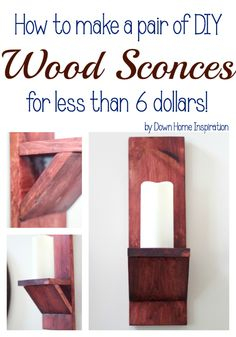 Make a Pair of DIY Wood Sconces for Less Than $6! - Down Home Inspiration