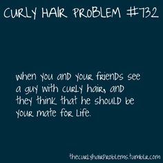 All those men with beautiful hair.