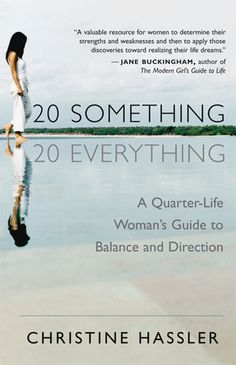 3. 20-Something, 20-Everything: A Quarter-life Woman's Guide to Balance and Direction by Christine Hassler #LevoReads #MustRead #Books www.levo.com