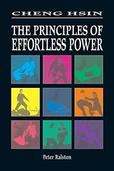 Cheng Hsin: The Principles of Effortless Power by Peter R. Book Format, Aikido, Writing, This Or That Questions, How To Plan, Deep, Books, Wings, Libros