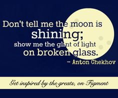 """Writing inspiration from Anton Chekhov and Figment - Show, don't tell! Best metaphor for the technique I've ever seen! Great example of """"Show v. Writing Quotes, Writing Advice, Writing Resources, Teaching Writing, Writing Help, Writing Prompts, Writing Posters, Editing Writing, Writing Workshop"""