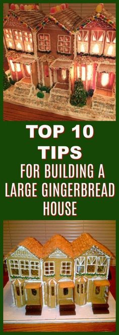 Top 10 tips for building a large gingerbread house |