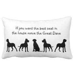 Great Dane Humor Best Seat in house Dog Pet Animal Pillows