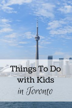 Fun things to do with kids in Toronto - family-friendly attractions, neighbourhoods, entertainment, shopping, sightseeing tours and day trips from the city | Gone with the Family