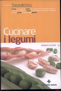 Cucinare i legumi - Giuliana Lomazzi - Google Libri