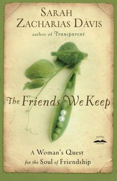 The Friends We Keep: A Woman's Quest for the Soul of Friendship by Sarah Zacharias Davis http://www.amazon.com/dp/1400074398/ref=cm_sw_r_pi_dp_BBpSwb1TKWC8R