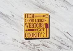 Hey Good Lookin' Whatcha Got Cookin'MAGNET