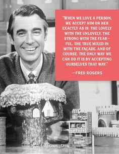 Fred Rogers, everyone's favorite childhood neighbor and helper, has all the right words that are sure to brighten any occasion. Life Quotes Love, Great Quotes, Inspirational Quotes, Motivational Quotes, Lovers Quotes, Awesome Quotes, Mr Rodgers, Mr Rogers Quote, Emo