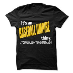 It is Baseball umpire Thing ... 99 Cool Job Shirt ! - #tshirt organization #sweater women. BEST BUY => https://www.sunfrog.com/LifeStyle/It-is-Baseball-umpire-Thing-99-Cool-Job-Shirt-.html?68278