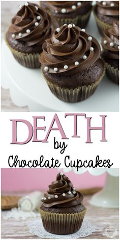 Death By Chocolate Cupcakes. that doesn\'t sound like a terrible way to die. I mean, I can think of much much worse, ca Köstliche Desserts, Chocolate Desserts, Delicious Desserts, Dessert Recipes, Yummy Food, Death By Chocolate Cake, Best Chocolate Cupcakes, Mocha Cupcakes, Banana Cupcakes