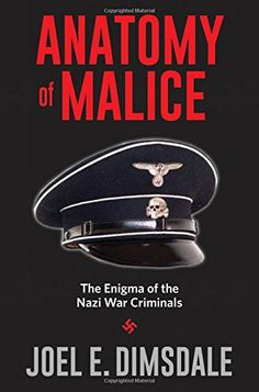 Anatomy of Malice: The Enigma of the Nazi War Criminals b... https://www.amazon.com/dp/0300213220/ref=cm_sw_r_pi_dp_x_9E5LybA2NBZ4K