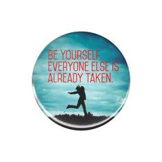 Be Yourself Everyone Else Is Already Taken Button Badge Pin Oscar Wilde Quotes