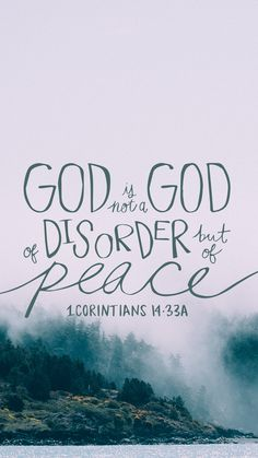 """For God is not a God of disorder but of peace."" 1 Corinthians 14:33 #Bible #BibleVerse #Scripture"