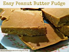 Whole Food Mom on a Budget: Easy Peanut Butter Fudge