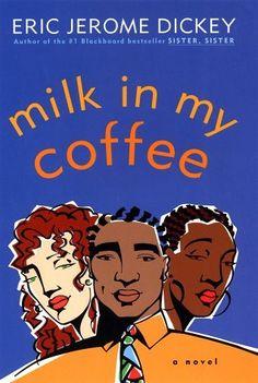 Milk in My Coffee ~ Eric Jerome Dickey