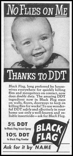 Vintage ad.  DDT - Safe for Babies. Brought to you by Black Flag. I feel sick. (made my the same company who makes GMO food today""