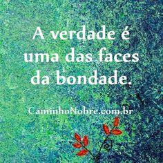 A verdade é uma das facetas da bondade. Abandone as mentiras.  http://www.psicologiaracional.com.br/2011/01/o-homem-que-abandonou-as-pequenas.html #bondade #verdade #frases