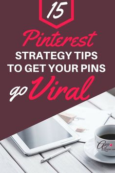 15 Pinterest Strategy Tips To Get Your Pins Go Viral. via @annazubarev