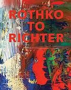 Rothko to Richter : mark-making in abstract painting from the collection of Preston H. Haskell. Margaret M. Bridwell Art Library. Call # N6490 .B35839 2014.