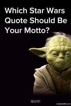 What wise and witty Star Wars quote should be your life's motto? Take this quiz and find out today!