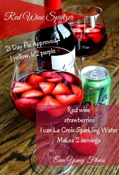 Red Wine Day Fix Approved Looking for a Holiday drink to enjoy this season WITHOUT packing on too many calories? This Red Wine Spritzer is just for you AND 21 day fix approved! Red Wine Strawberries 1 can La Croix Sparkling Water 21 Day fix Red Wine Spritzer, Wine Spritzer Recipe, Holiday Drinks, Summer Drinks, Fun Drinks, Beverages, Party Drinks, Healthy Drinks, Red Wine Drinks