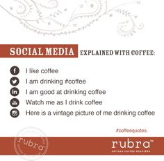 Social Media explained with coffee. #coffeequotes #rubra #rubracoffee