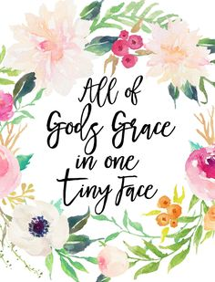 baby quotes All Of Gods Grace In One Tiny Face Printable Art Nursery