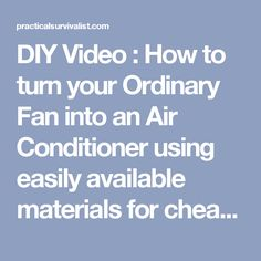 DIY Video : How to turn your Ordinary Fan into an Air Conditioner using easily available materials for cheap - Practical Survivalist