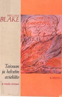 Taivaan ja helvetin avioliitto ja muuta proosaa | Kirjasampo.fi - kirjallisuuden kotisivu