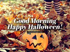 Fall Leaves - Good Morning, Happy Halloween! leaves morning leaf halloween good morning halloween pictures happy halloween halloween quotes good morning quotes good morning halloween good morning images happy halloween good morning