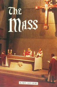 THE MASS by Rev. Guy Oury. $3.95